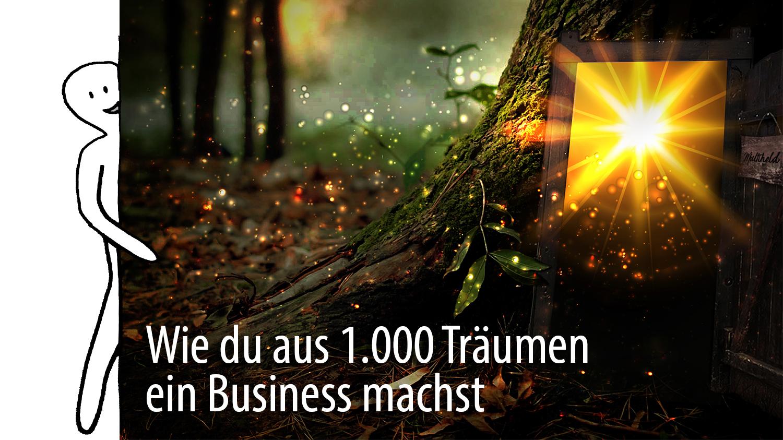 Wie du aus 1.000 Träumen ein Business machst - Business Strategien für hochsensible Scanner